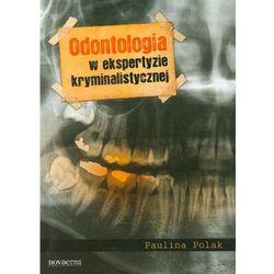 Odontologia w ekspertyzie kryminalistycznej (ISBN 9788377224359)