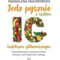 Jedz pysznie z niskim indeksem glikemicznym (9788372296801)