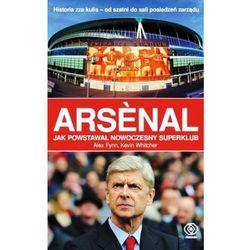 Arsenal Jak powstawał nowoczesny superklub, książka w oprawie miękkej