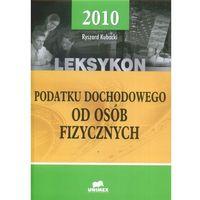 Leksykon podatku dochodowego od osób fizycznych 2010. (1222 str.)