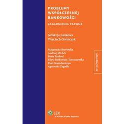Problemy współczesnej bankowości. Zagadnienia prawne [PRZEDSPRZEDAŻ], książka z kategorii Biznes, ekonom