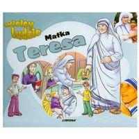 Matka Teresa Wielcy ludzie (9788375701531)