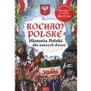Kocham Polskę Historia Polska dla naszych dzieci (2012)