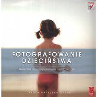Fotografowanie dzieciństwa (192 str.)