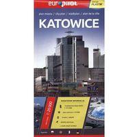 Katowice. Plan miasta 1:20 000. Europilot wersja plastik (9788374757690)