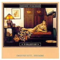 BARBRA STREISAND - A COLLECTION GREATEST HITS...AND MORE (CD), 4658452
