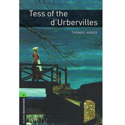 OXFORD BOOKWORMS LIBRARY New Edition 6 TESS OF THE D'URBERVILLES (Hardy, Thomas)