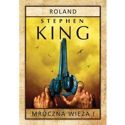 Mroczna wieża Tom 1 Roland - Wysyłka od 3,99 - porównuj ceny z wysyłką (kategoria: Fantastyka i science f