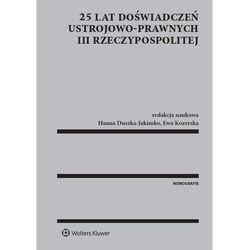 25 lat doświadczeń ustrojowo-prawnych III Rzeczypospolitej-Wysyłkaod3,99, książka z kategorii Historia
