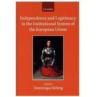 Independence and Legitimacy in the Institutional System of the European Union (9780198769798)