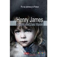 Henry James. O czym wiedziała Maisie., Henry James