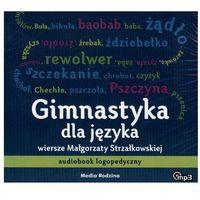 CD MP3 GIMNASTYKA DLA JĘZYKA AUDIOBOOK LOGOPEDYCZNY, pozycja wydana w roku: 2011