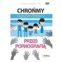 Chrońmy nasze dzieci przed pornografią - film DVD