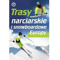 Trasy narciarskie i snowboardowe Europy, pozycja z kategorii Książki sportowe