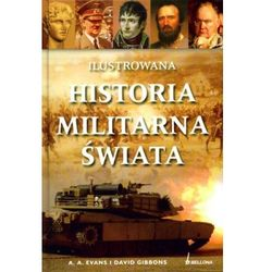 Ilustrowana historia militarna świata (ISBN 9788311115675)