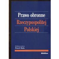 PRAWO OBRONNE RZECZYPOSPOLITEJ POLSKIEJ (354 str.)