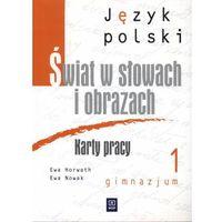 JĘZYK POLSKI 1 GIMNAZJUM KARTY PRACY. ŚWIAT W SŁOWACH I OBRAZACH 1 (88 str.)
