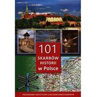 101 skarbów historii w Polsce.Przewodnik z atlasem, oprawa twarda