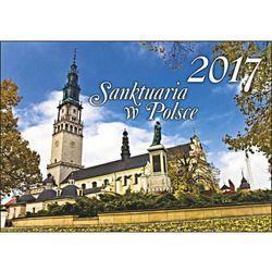 Kalendarz 2017 Sanktuaria w Polsce KA4 + zakładka do książki GRATIS z kategorii Kalendarze