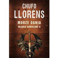 Władca Barcelony II: Morze ognia - Chufo LLorens