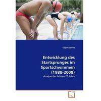 Entwicklung des Startsprunges im Sportschwimmen (1988-2008) Cuptova, Olga