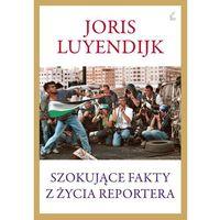 Szokujące fakty z życia reportera - Dostępne od: 2013-11-28, oprawa miękka