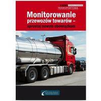 Monitorowanie przewozów towarów - sprostaj nowym obowiązkom - Adam Hrycak, Cezary Młotek (9788326964756)