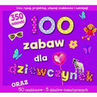 100 zabaw dla dziewczynek, oprawa twarda