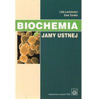 Biochemia jamy ustnej, Lachowicz Lilla, Turska Ewa