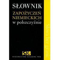 Słownik zapożyczeń niemieckich w polszczyźnie, rok wydania (2008)