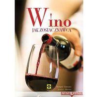 Wino Jak zostać znawcą - Kitowski Richard, Klemm Jocelyn (9788377731833)