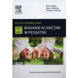 Badanie kliniczne w pediatrii.Atlas i podręcznik Tom 2 (ilość stron 472)