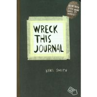 Wreck This Journal: To Create is to Destroy, Now with Even More Ways to Wreck! (Penguin Books Ltd)