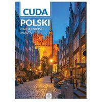 Cuda Polski. Najpiękniejsze miasta, oprawa twarda