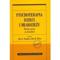 PSYCHOTERAPIA DZIECI I MŁODZIEŻY (oprawa miękka) (Książka) (opr. miękka)