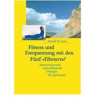 Fitness und Entspannung mit den Fünf 'Tibetern' Salkowski, Lonie L.
