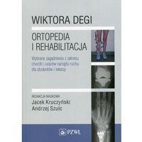 Wiktora Degi ortopedia i rehabilitacja NOWOŚĆ 2015