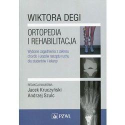 Wiktora Degi ortopedia i rehabilitacja NOWOŚĆ 2015, pozycja z kategorii Pozostałe książki