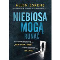 Niebiosa mogą runąć - Allen Eskens (9788380532298)