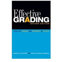 Effective Grading (2nd Edition). A Tool for Learning and Assessment in College
