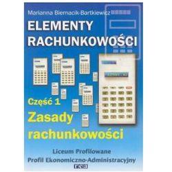 Elementy Rachunkowości, Część 1. Zasady Rachunkowości, książka z kategorii Biznes, ekonomia