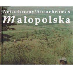 Małopolska - autochromy, pozycja wydana w roku: 2007