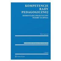 Kompetencje rady pedagogicznej - Piotr Gąsiorek