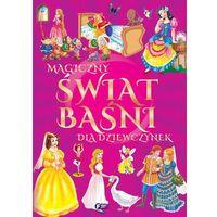Magiczny świat baśni i bajek dla dziewczynek (400 str.)