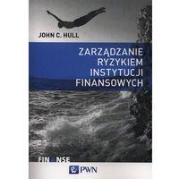 Zarządzanie ryzykiem instytucji finansowych (9788301180355)