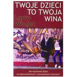Twoje dzieci to twoja wina (ISBN 9788393081523)