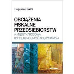 Obciążenia fiskalne przedsiębiorstw a międzynarodowa konkurencyjność gospodarcza (DIFIN - Centrum Doradz
