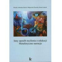 Inny sposób myślenia o edukacji z płytą CD Adamska-Staroń Monika, Piasecka Małgorzata, Łukasik Beata (9