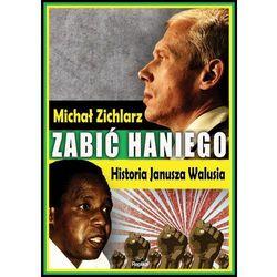 ZABIĆ HANIEGO (kategoria: Biografie i wspomnienia)