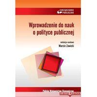 Wprowadzenie do nauk o polityce publicznej - Dostępne od: 2013-10-18